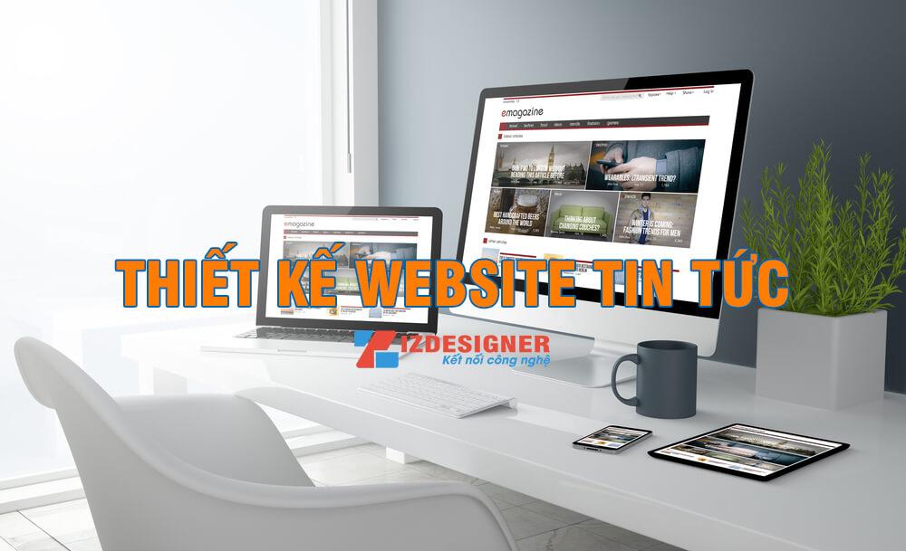 Thiết kế website tin tức cần những gì? Thiết kế website tin tức cần những gì?
